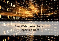Bing Webmaster Tools: Reports & Data