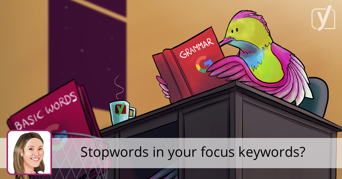 Should you use stop words in your focus keywords? • Yoast