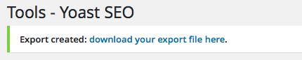 Example of a notice on the Yoast SEO Export screen allowing you to download the export file