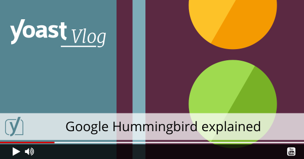 Google Hummingbird explained