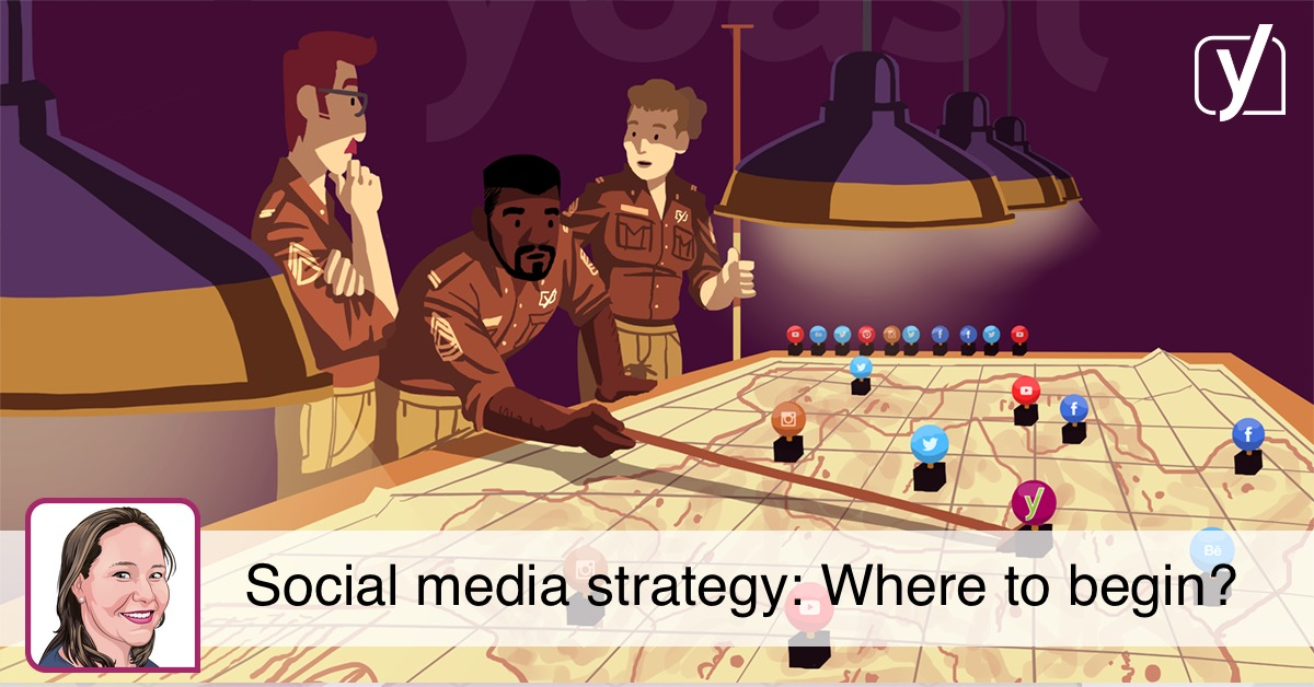Social media strategy: Where to begin?