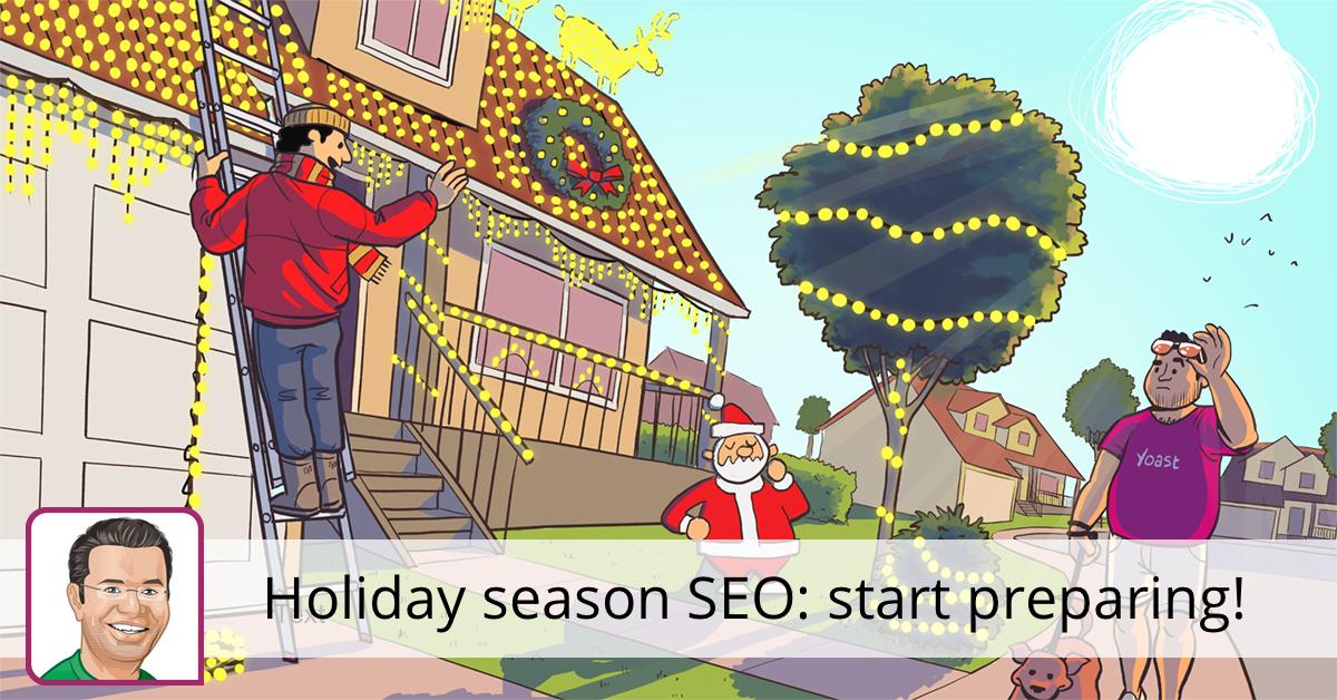 Holiday season SEO: start preparing NOW! • Yoast