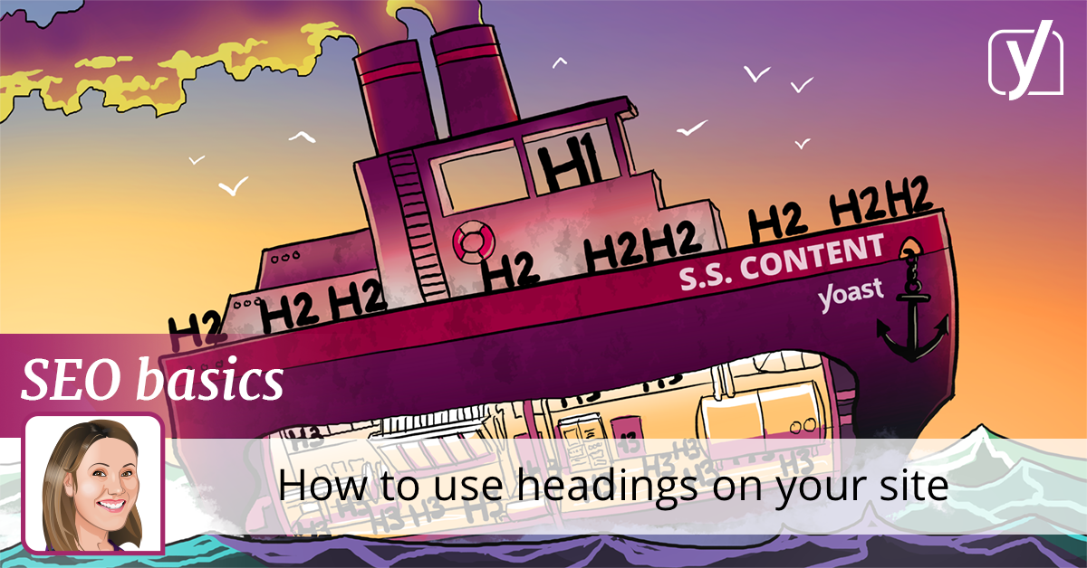 How to use headings on your site • SEO for beginners • Yoast