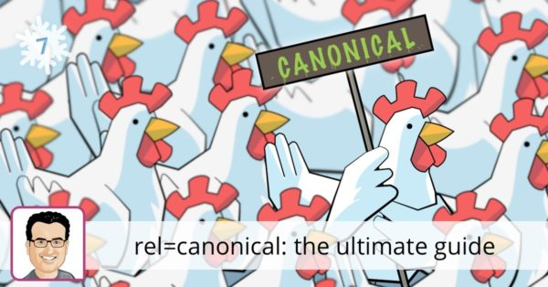 rel=canonical: the ultimate guide