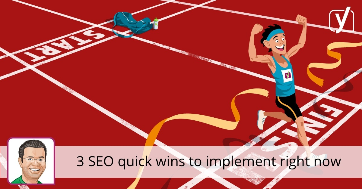 3 SEO quick wins to implement right now • Yoast