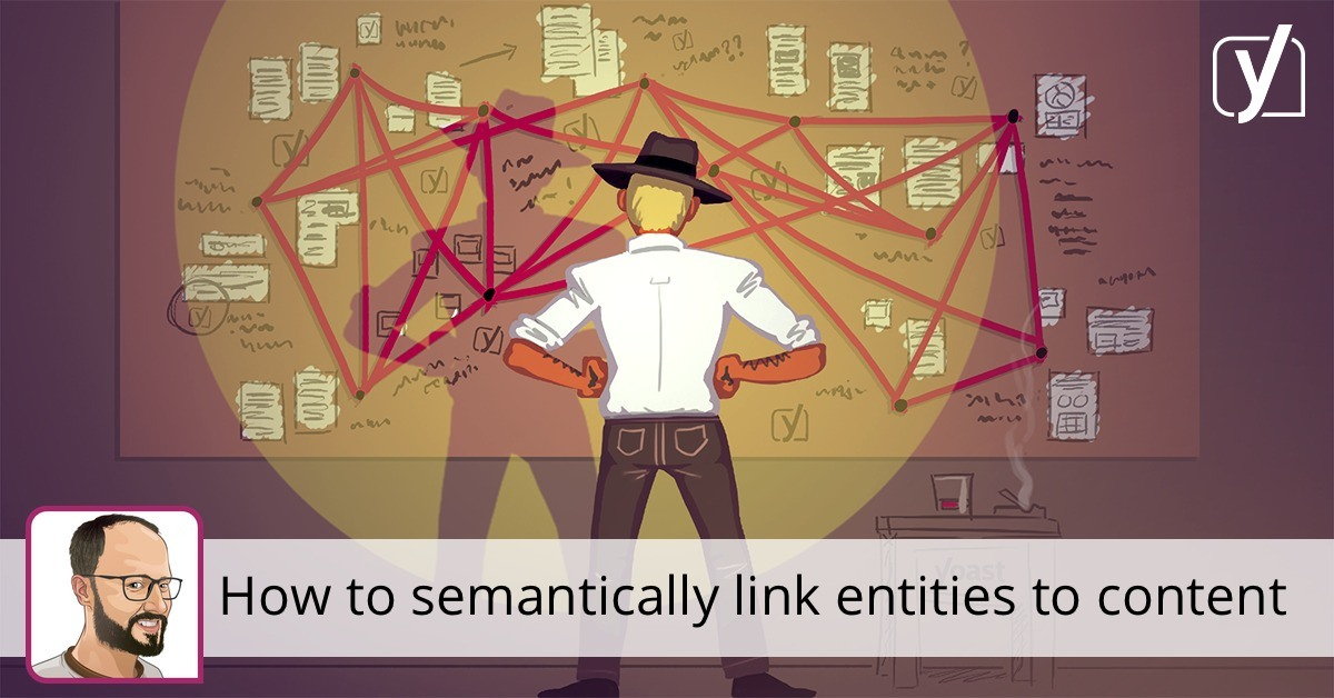 Semantically link entities to your content with Yoast SEO • Yoast