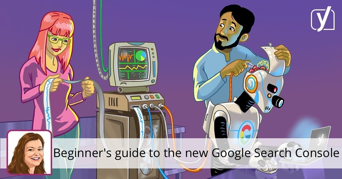 The beginner's guide to Google Search Console • Yoast