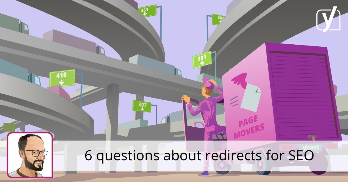 6 questions about redirects for SEO • Yoast