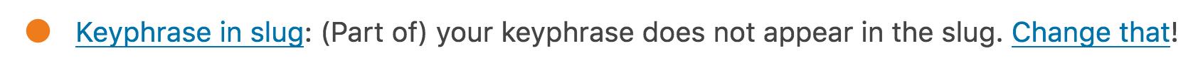 The 'keyphrase in slug' notification in the Yoast plugin