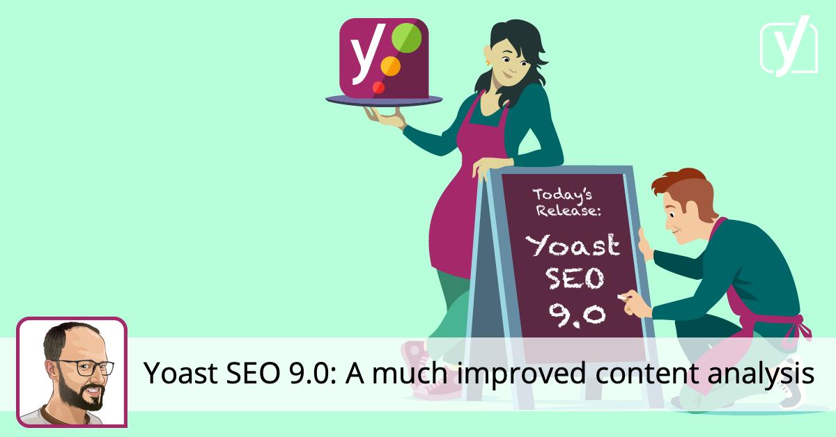 Yoast SEO 9.0: A much improved content analysis • Yoast