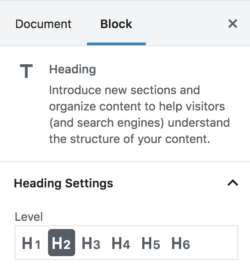 Change the level of a heading through the Heading Settings in the sidebar of the WordPress block editor