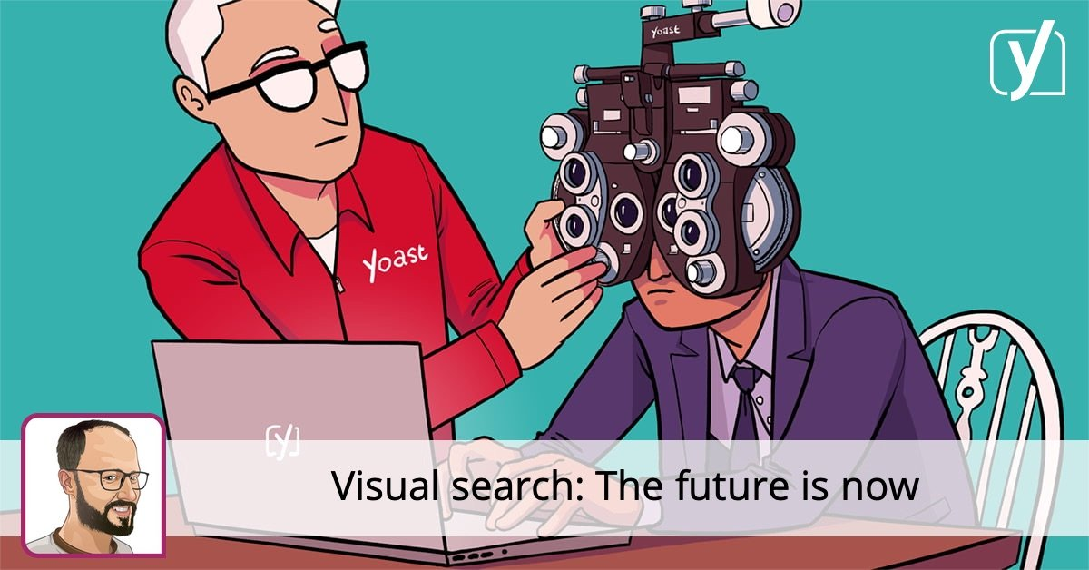 Visual search: The future is now • Yoast