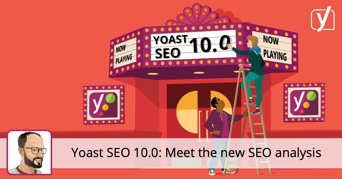Yoast SEO 10 0: Meet the new SEO analysis • Yoast