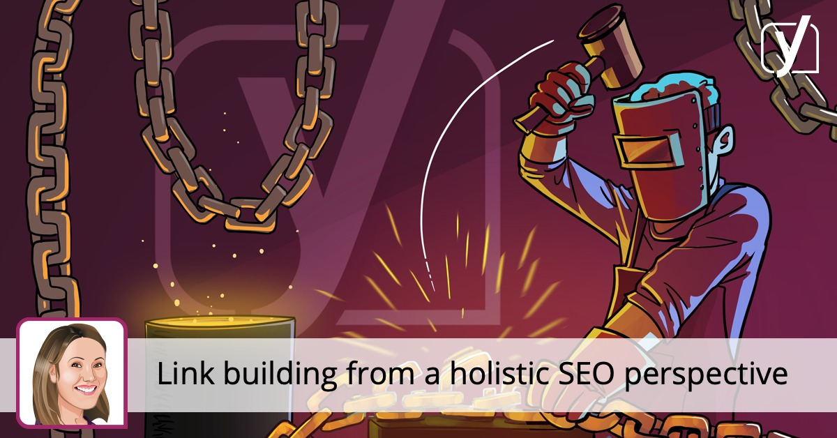 Link building from a holistic SEO perspective