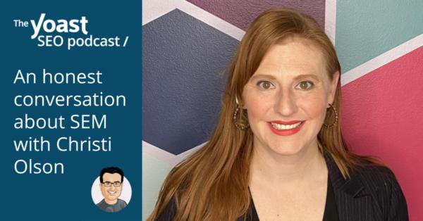 Podcast de Yoast SEO con Christi Olson