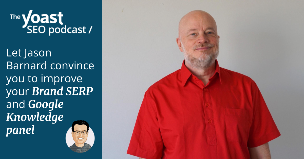 Take a deep dive into Brand SERPs with Jason Barnard in the Yoast SEO Podcast