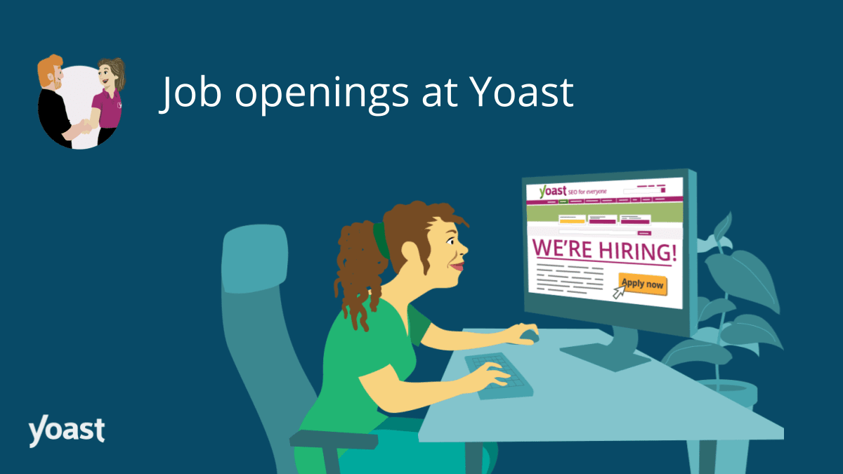 Check out our job openings at Yoast